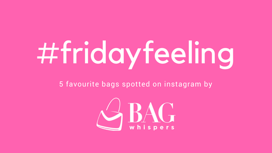 #fridayfeeling weekly round up of 5 favourite bags