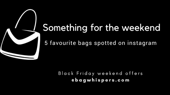 Black Friday weekend offers - bags spotted on instagram